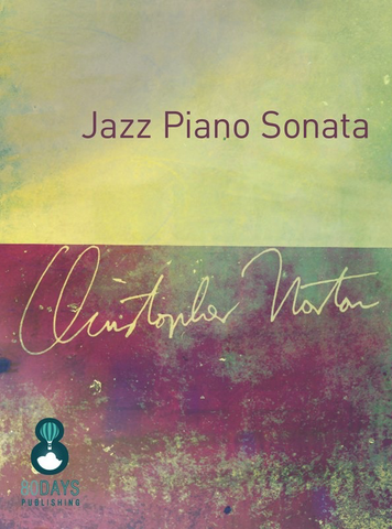 Jazz Piano Sonata - Christopher Norton - Piano - 80 Days Publishing