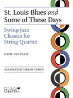 St. Louis Blues and Some of These Days - Swing-Jazz Classics for String Quartet - Jeremy Cohen String Letter Publishing String Quartet Score/Parts