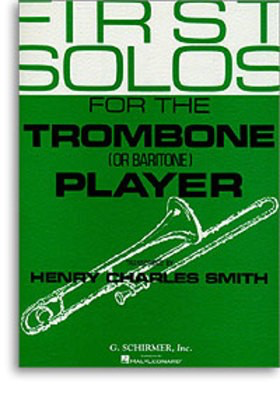 First Solos for the Trombone or Baritone Player - Trombone/Baritone and Piano - Various - Baritone|Euphonium|Trombone Henry Charles Smith G. Schirmer, Inc. - Adlib Music