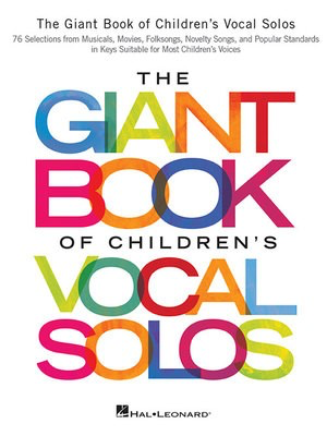 The Giant Book of Children's Vocal Solos - 76 Selections from Musicals, Movies, Folksongs, Novelty Songs, and Popul - Various - Guitar|Piano|Vocal Hal Leonard