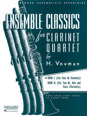 Ensemble Classics for Clarinet Quartet - Book 1 - for Four Bb Clarinets - Clarinet Himie Voxman Rubank Publications Clarinet Quartet Score/Parts