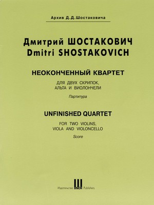Unfinished Quartet - Score - Dmitri Shostakovich - DSCH String Quartet Score