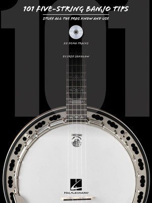 101 Five-String Banjo Tips - Stuff All the Pros Know and Use - Banjo Fred Sokolow Hal Leonard /CD