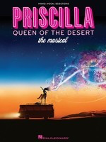 Priscilla Queen of the Desert - The Musical - Piano|Vocal|Guitar - Hal Leonard