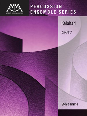 Kalahari - Grade 3 for 5 Players - Steven Grimo - Meredith Music Percussion Ensemble Score/Parts