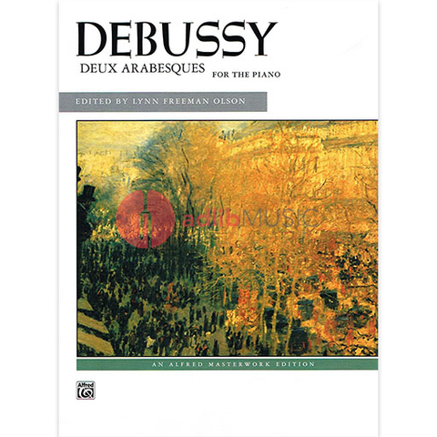 Debussy Deux Arabesques for the Piano - Debussy Claude - Alfred Music