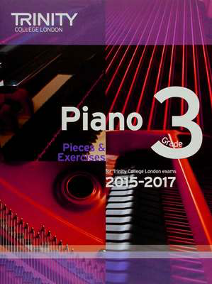 Piano Pieces & Exercises - Grade 3 - for Trinity College London exams 2015-2017 - Piano Trinity College London