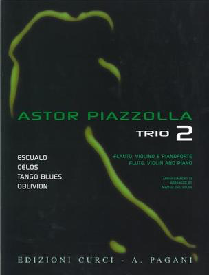 Trio 2. Selected pieces arranged for Flute, Violin and Piano - Astor Piazzolla - Flute|Piano|Violin Edizioni Curci Trio