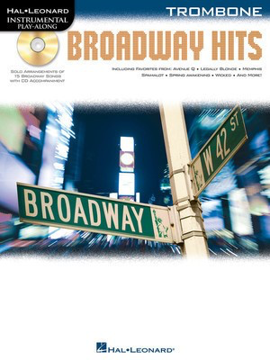 Broadway Hits - Instrumental Play-Along for Trombone - Trombone Hal Leonard Trombone Solo /CD