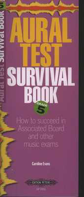 Aural Test Survival Book - Grade 5 - Caroline Evans - Edition Peters