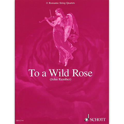 To a Wild Rose (11 Quartets) - String Quartet arranged by Kember Schott ED12754