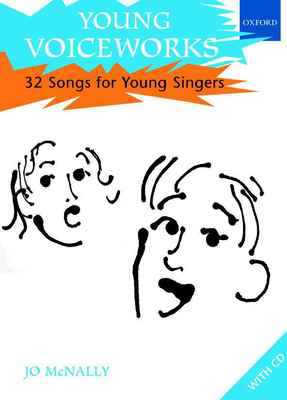 Young Voiceworks - 32 Songs for Young Singers - Jo McNally - Unison Oxford University Press Vocal Score - Adlib Music