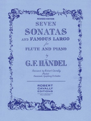Seven Sonatas and Famous Largo - Revised Edition - Flute and Piano - George Frideric Handel - Flute Robert Cavally Robert Cavally Editions