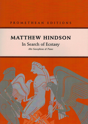 In Search of Ecstasy - Matthew Hindson - Alto Saxophone|Tenor Saxophone Promethean Editions