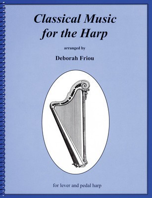 Classical Music for the Harp - Various - Harp Deborah Friou Friou Music