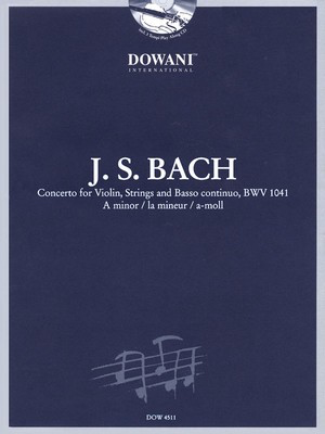 Bach: Concerto for Violin, Strings and Basso Continuo - BWV 1041 in A Minor - Johann Sebastian Bach - Cello Dowani Editions /CD