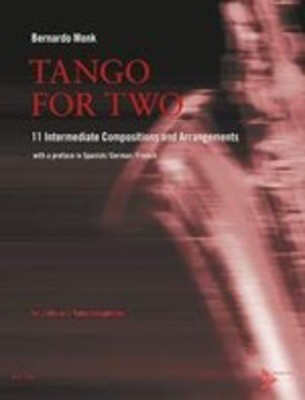 Tango for Two - 11 Intermediate Compositions and Arrangements - Various - Saxophone Bernardo Monk Advance Music Saxophone Duet