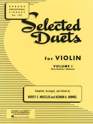 Selected Duets for Violin - Volume 1 - Medium First Position - Violin Harvey S. Whistler|Herman Hummel Rubank Publications Violin Duet