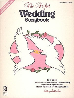 The Perfect Wedding Songbook - Various - Guitar|Piano|Vocal Various Cherry Lane Music Piano, Vocal & Guitar