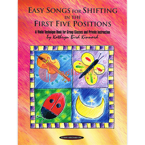 Easy Songs for Shifting in the First Five Positions - A Violin Technique Book for Group Classes and Private Instruction - Kathryn Bird Kinnard - Summy Birchard