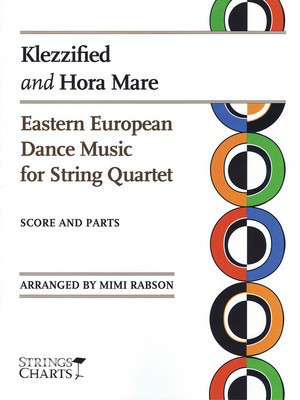 Klezzified and Hora Mare - Eastern European Dance Music for String Quartet - Mimi Rabson String Letter Publishing String Quartet Score/Parts
