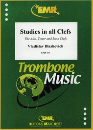 Studies in all Clefs - The Alto, Tenor and Bass Clefs - Vladislav Blazhevich - Trombone Editions Marc Reift