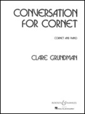 Conversation for Cornet - B-flat Cornet and Piano - Clare Grundman - Trumpet Boosey & Hawkes
