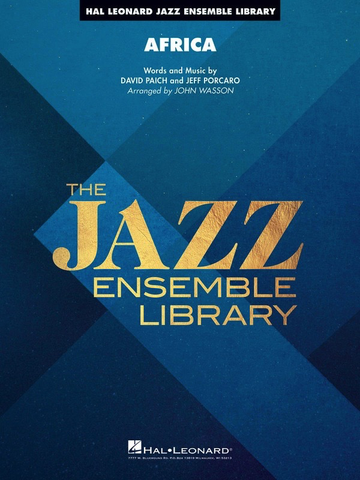 Africa - Jazz Ensemble Library Grade 4 - David Paich/Jeff Porcaro arranged John Wasson - Hal Leonard