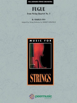 Fugue from String Quartet No. 1 - Charles Ives - Robert Longfield Peermusic Classical Score/Parts