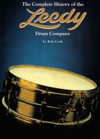 The Complete History of the Leedy Drum Company - Rob Cook - Centerstream Publications