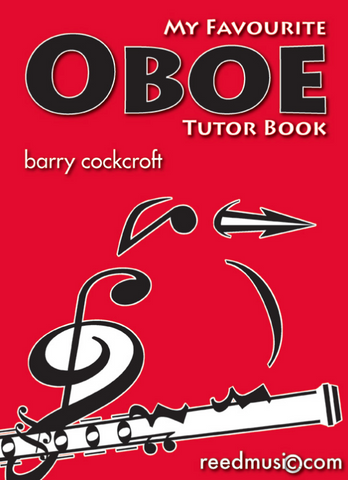 My Favourite Oboe Tutor - Barry Cockcroft - Reed Music