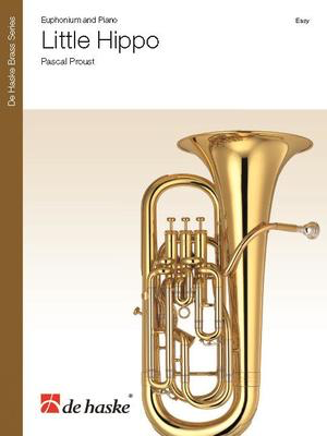 Little Hippo - Euphonium and Piano - Pascal Proust - Euphonium De Haske Publications