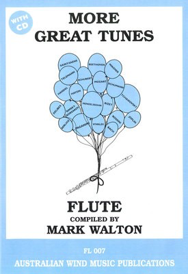 More Great Tunes - Flute - Flute Mark Walton Australian Wind Music Publications /CD