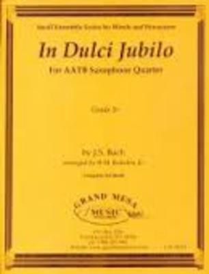In Dulci Jubilo - for Saxophone Quartet (AATB) - Johann Sebastian Bach - Saxophone R.M. Bearden Jr. Grand Mesa Music Saxophone Quartet Score/Parts