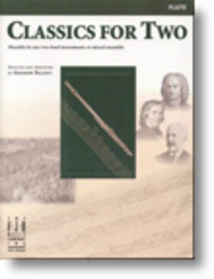 Classics for Two, Flute - Flute Andrew Balent FJH Music Company Duo