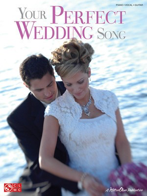 Your Perfect Wedding Song - Various - Guitar|Piano|Vocal Various Cherry Lane Music Piano, Vocal & Guitar