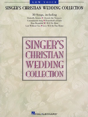 Singer's Christian Wedding Collection - Low Voice - Various - Vocal Low Voice Hal Leonard