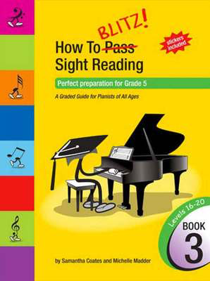 How To Blitz Sight Reading Book 3 - Perfect preparation for Grade 5 - Piano Samantha Coates BlitzBooks Publications - Adlib Music