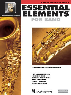 Essential Elements for Band - Book 2 with EEi - Bb Tenor Saxophone - Tenor Saxophone Charles Menghini|Donald Bierschenk|John Higgins|Paul Lavender|Tim Lautzenheiser|Tom C. Rhodes Hal Leonard /CD - Adlib Music