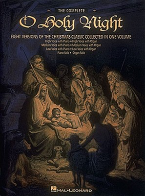 The Complete O Holy Night - Keyboard/Vocal - Adam Adolphe - Classical Vocal Hal Leonard