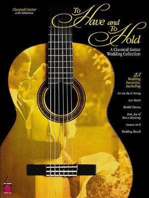 To Have and to Hold - Classical Guitar - Guitar Various Cherry Lane Music Guitar TAB