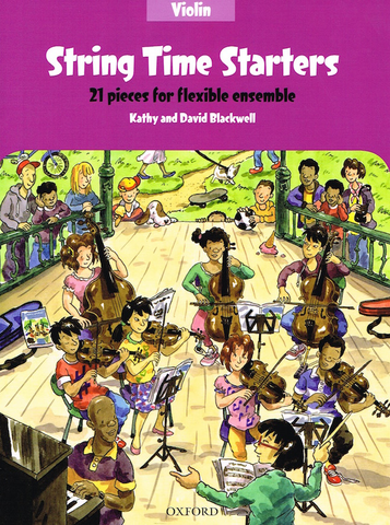 String Time Starters - Violin - 21 easy pieces for flexible ensemble - David Blackwell|Kathy Blackwell - Violin - Oxford University Press String Ensemble