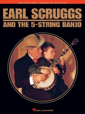Earl Scruggs and the 5-String Banjo - Revised and Enhanced Edition - Banjo Earl Scruggs Hal Leonard Banjo TAB