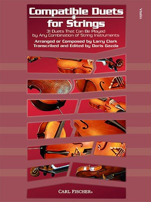 Compatible Duets for Strings - Violin - 31 Duets That Can Be Played by Any Combination of String Instruments - Larry Clark - Carl Fischer