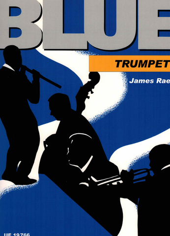 Blue Trumpet - An Introduction to Blues Styles for Trumpet and Piano - James Rae - Trumpet Universal Edition