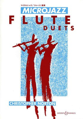 Microjazz Flute Duets - 24 Pieces in Popular Styles - Christopher Norton - Flute Boosey & Hawkes Flute Duet