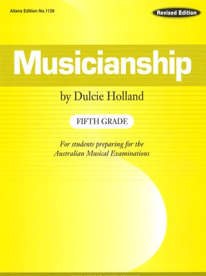 Musicianship Fifth Grade - For students preparing for the Australian Musical Examinations - Dulcie Holland EMI Music Publishing Book - Adlib Music