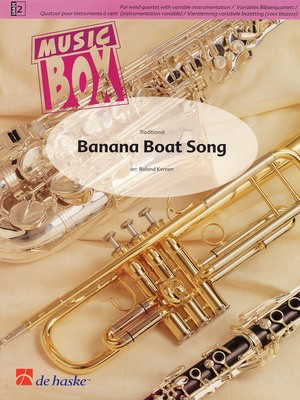 Banana Boat Song - Music Box Variable Wind Quartet plus Percussion - Roland Kernen De Haske Publications Wind Quartet Score/Parts