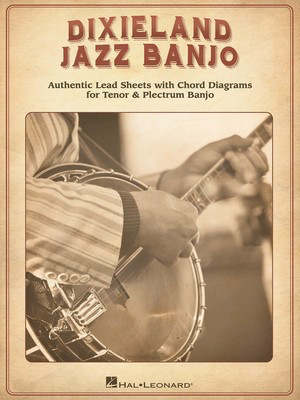 Dixieland Jazz Banjo - Authentic Lead Sheets With Chord Diagrams for Tenor & Plectrum Banjo - Various - Banjo|Tenor Banjo Hal Leonard