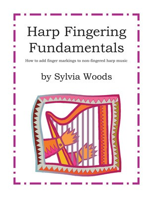 Harp Fingering Fundamentals - How to Add Finger Markings to Non-Fingered Harp Music - Harp Sylvia Woods Hal Leonard